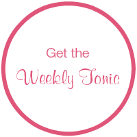 Sign up for Dr. Tonia's weekly tonic newsletter and get free health and delightful life tips