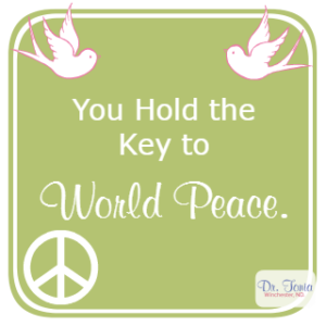 Dr. Tonia Winchester, nanaimo naturopathic doctor, nanaimo acupuncture, shares her take on how getting yourself healthy and happy can contribute to world peace